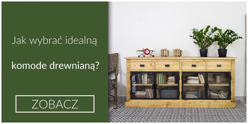 Komoda drewniana - jak wybrać idealna?
